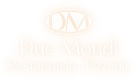 Due Mondi Restauracja Pizzeria